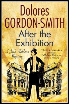After the exhibition : a Jack Haldean mystery - Dolores Gordon-Smith