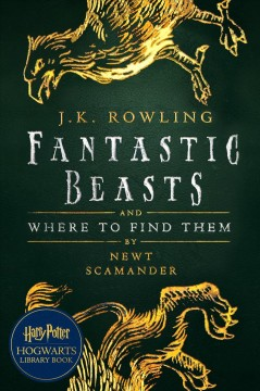 Fantastic beasts & where to find them - J. K Rowling
