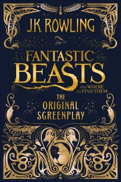 Fantastic beasts and where to find them : the original screenplay - J. K Rowling