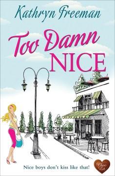 Too damn nice - Kathryn (Fiction writer) Freeman