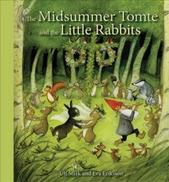 The Midsummer Tomte and the little rabbits - Ulf Stark