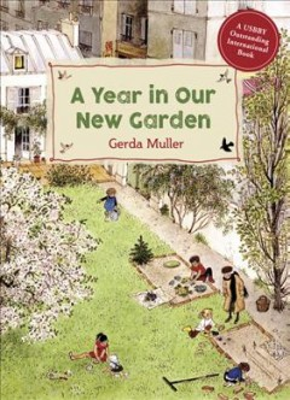 A year in our new garden - Gerda Muller