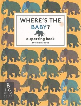 Where's the baby? : a spotting book - Britta Teckentrup