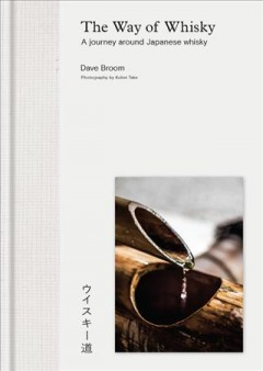 Way of Whisky : A Journey Around Japanese Whisky - Dave; Take Broom