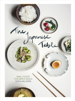 Japanese Table : Small Plates for Simple Meals - Sofia Hellsten