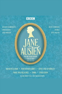 The Jane Austen BBC Radio drama collection : six BBC Radio full-cast dramatisations - Jane Austen