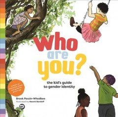 Who are you? : the kid's guide to gender identity / Brook Pessin-Whedbee ; illustrated by Naomi Bardoff - Brook Pessin-Whedbee