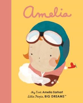 Amelia : my first Amelia Earhart - Ma Isabelauthor.(María Isabel) Sánchez Vegara