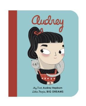 Audrey : my first Audrey Hepburn - Ma Isabelauthor.(María Isabel) Sánchez Vegara