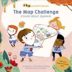 The map challenge : a book about dyslexia - Tracy Packiam Alloway