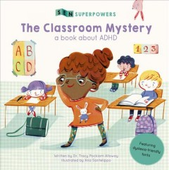 The classroom mystery : a book about ADHD - Tracy Packiam Alloway