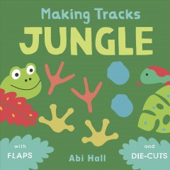 Jungle : with flaps and die-cuts - Abi Hall