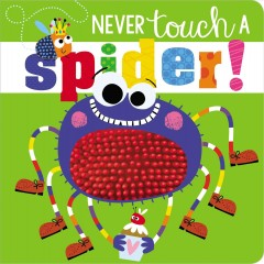 Never touch a spider! - Rosie Greening