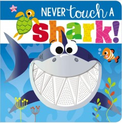 Never touch a shark! - Rosie Greening