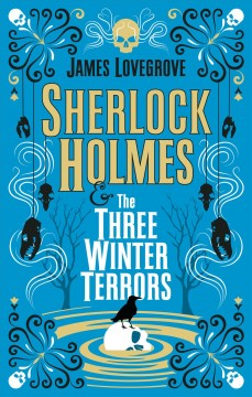 Sherlock Holmes & the Three Winter Terrors - James Lovegrove