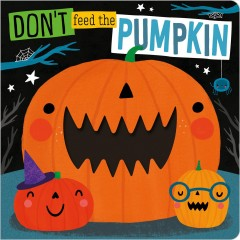 Don't feed the pumpkin - Jess Moorhouse