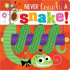 Never touch a snake! - Rosie Greening