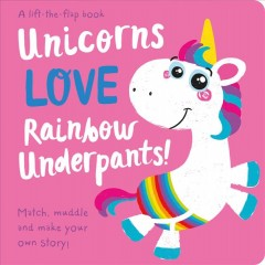 Unicorns love rainbow underpants : a story play book - Jenny Copper