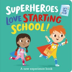 Superheroes love starting school : a new experience book - Katie Button