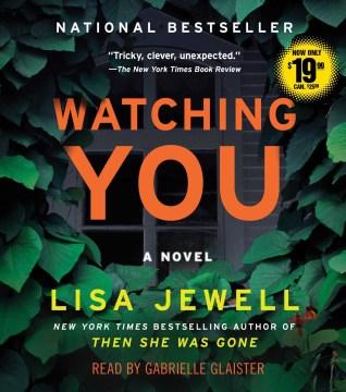 Watching you : a novel - Lisa Jewell