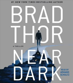 Near dark : a thriller - Brad Thor