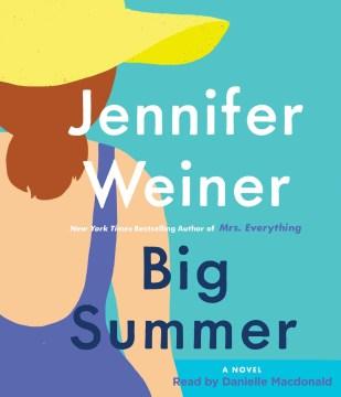 Big summer : a novel - Jennifer Weiner