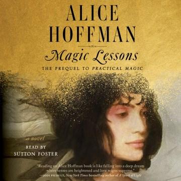 Magic lessons - Alice Hoffman
