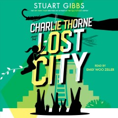 Charlie Thorne and the lost city - Stuart Gibbs