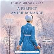 A perfect Amish romance - Shelley Shepard Gray
