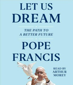 Let us dream - Pope Francis