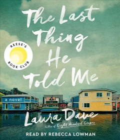 The last thing he told me : a novel - Laura Dave