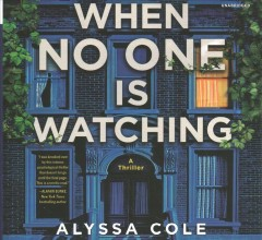 When No One Is Watching : Library Edition - Alyssa; Aaseng Cole