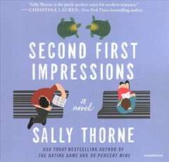 Second first impressions : a novel - Sally Thorne