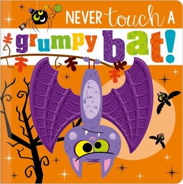Never touch a grumpy bat! - Rosie Greening