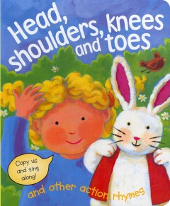 Head, shoulders, knees and toes and other action rhymes : copy us and sing along!