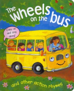 The wheels on the bus and other action rhymes : copy us and sing along!