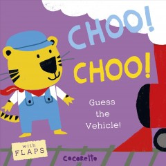 Choo! Choo! : guess the vehicle! - author Cocoretto