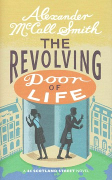 The revolving door of life : a 44 Scotland Street novel - Alexander McCall Smith