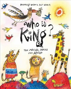Who Is King? : Ten Magical Stories from Africa - Beverley; Grobler Naidoo