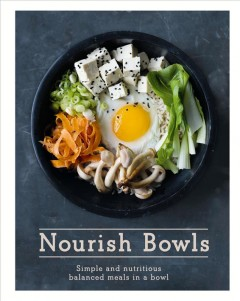 Nourish Bowls : Simple and Nutritious Balanced Meals in a Bowl - Issy (PHT) Quadrille Publishing (COR); Crocker