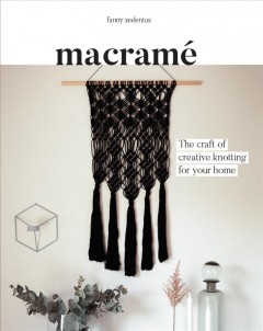 Macrame : The Craft of Creative Knotting for Your Home - Fanny; Lighbody Zedenius