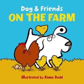 Dog & friends : on the farm - Emma Dodd