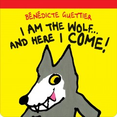 I am the wolf ... and here I come! - Bénédicte Guettier