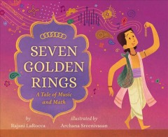 Seven golden rings : a tale of music and math - Rajani Larocca