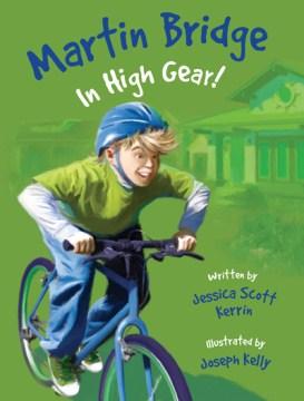 Martin bridge: in high gear!. Jessica Scott Kerrin. - Jessica Scott Kerrin