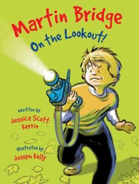 Martin bridge: on the lookout!. Jessica Scott Kerrin. - Jessica Scott Kerrin