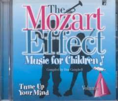 The Mozart effect, music for children, volume 1 : tune up your mind - Wolfgang Amadeus Mozart