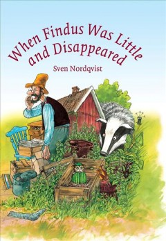 When Findus was little and disappeared - Sven Nordqvist