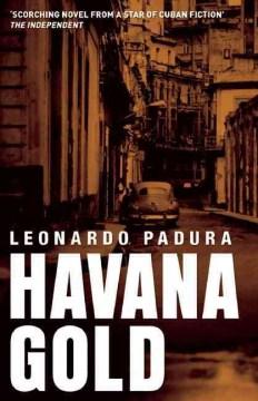 Havana gold - Leonardo Padura