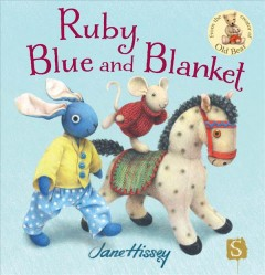 Ruby, Blue and Blanket - Jane Hissey